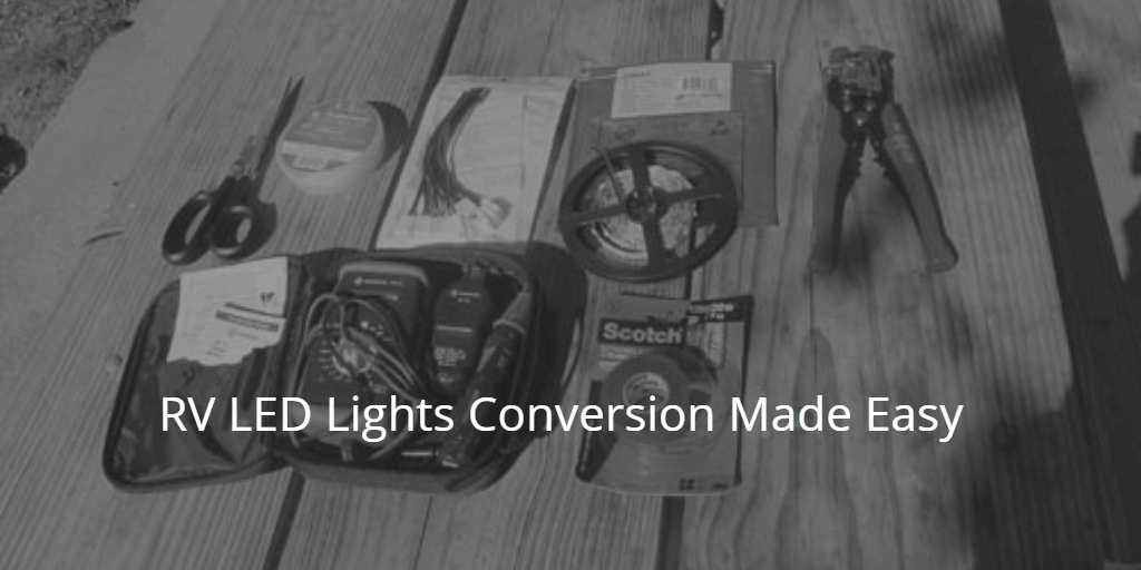 RV LED Lights Conversion Made Easy