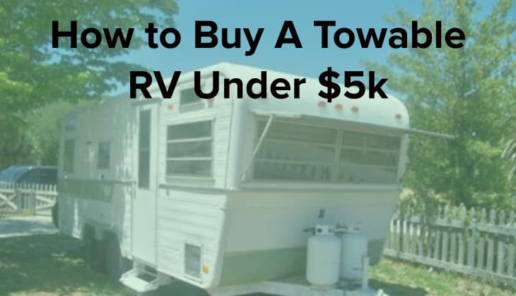 how to buy a towable rv under