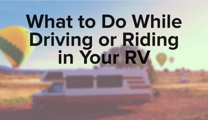 what to do while driving in your rv