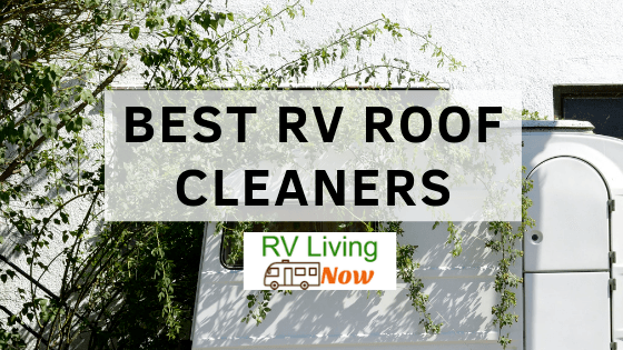 Best RV Roof Cleaners