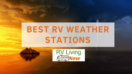 Best RV Weather Stations
