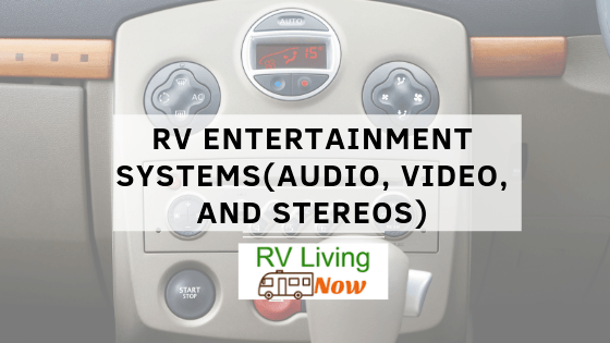 RV Entertainment Systems(Audio, Video, and Stereos)
